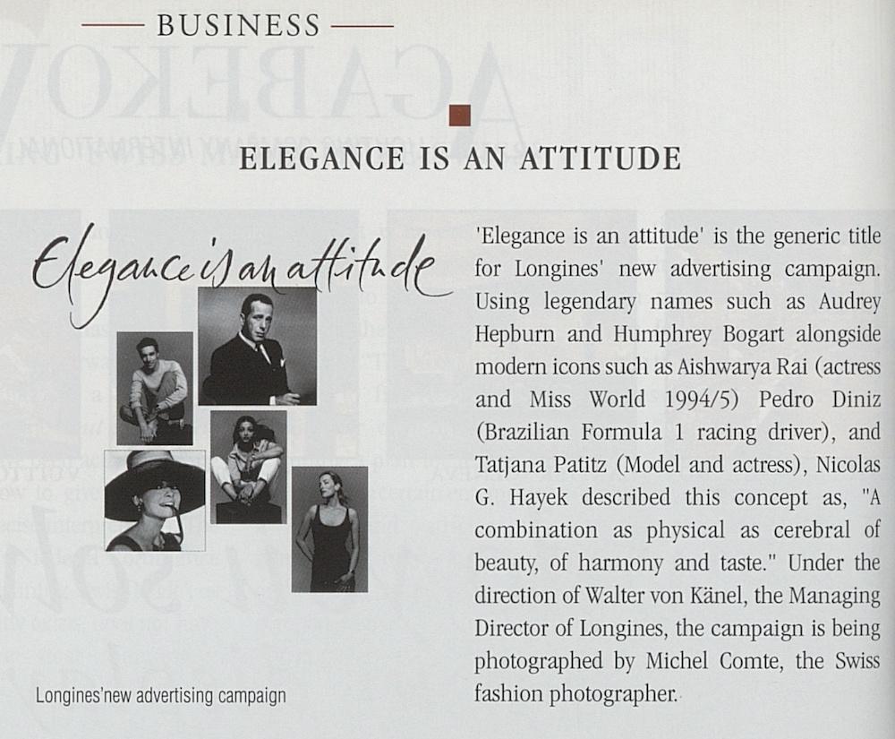 """""""Elegance is an attitude"""", la campagne emblématique de Longines, est lancée en 1999 sous la supervision de Walter von Känel."""